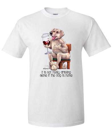 Labrador Retriever  Yellow - It's Not Drinking Alone - T-Shirt