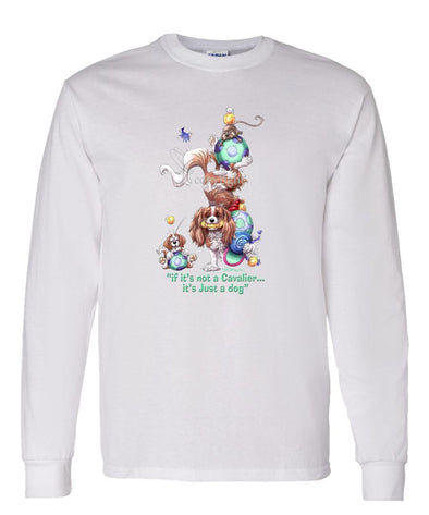 Cavalier King Charles - Not Just A Dog - Long Sleeve T-Shirt