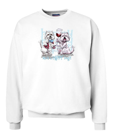 West Highland Terrier - Who's A Happy Dog - Sweatshirt