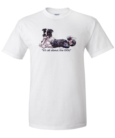 Border Collie - All About The Dog - T-Shirt
