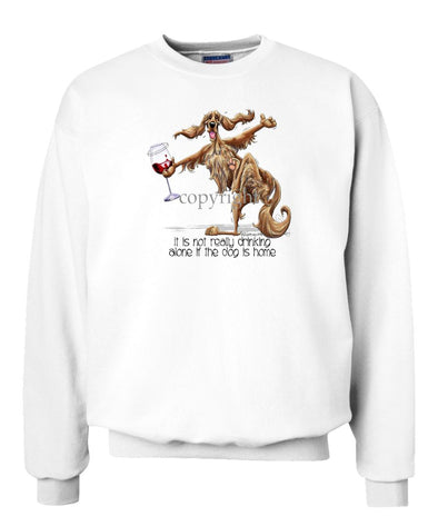 Irish Setter - It's Drinking Alone 2 - Sweatshirt