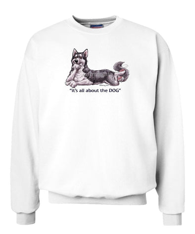 Siberian Husky - All About The Dog - Sweatshirt