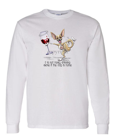 Chihuahua  Smooth - It's Drinking Alone 2 - Long Sleeve T-Shirt