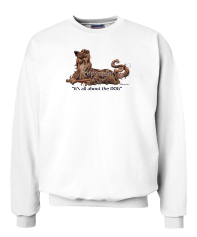 Irish Setter - All About The Dog - Sweatshirt