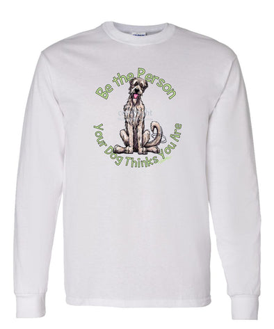 Irish Wolfhound - Be The Person - Long Sleeve T-Shirt