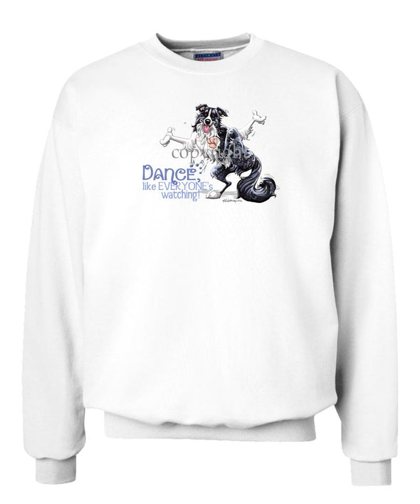 Border Collie - Dance Like Everyones Watching - Sweatshirt