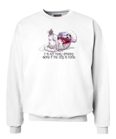 Bichon Frise - It's Not Drinking Alone - Sweatshirt