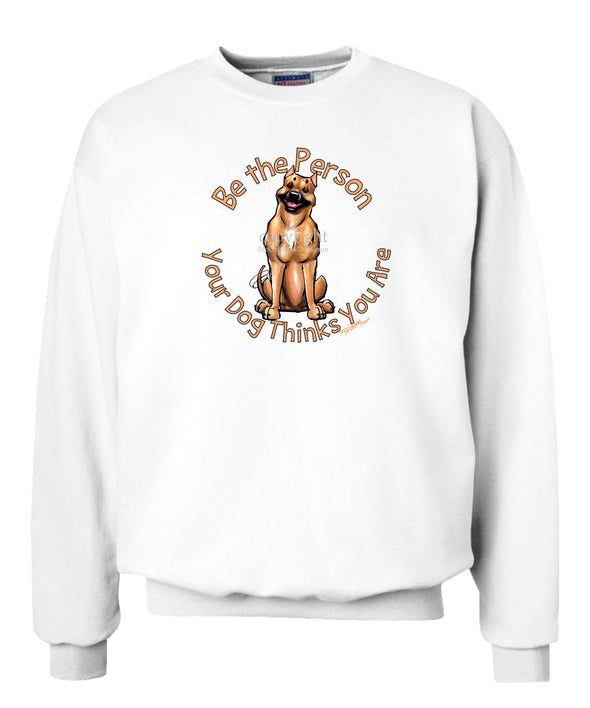 American Staffordshire Terrier - Be The Person - Sweatshirt