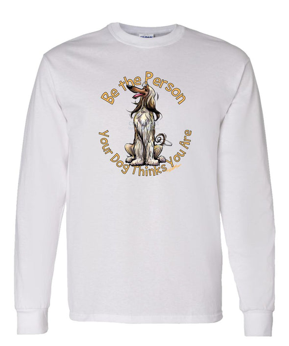 Afghan Hound - Be The Person - Long Sleeve T-Shirt