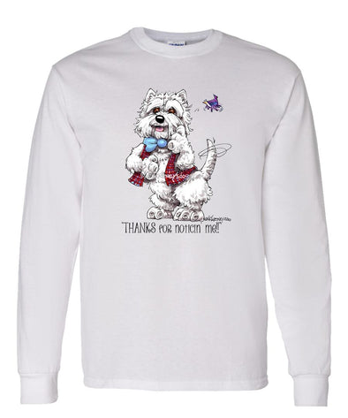West Highland Terrier - Noticing Me - Mike's Faves - Long Sleeve T-Shirt