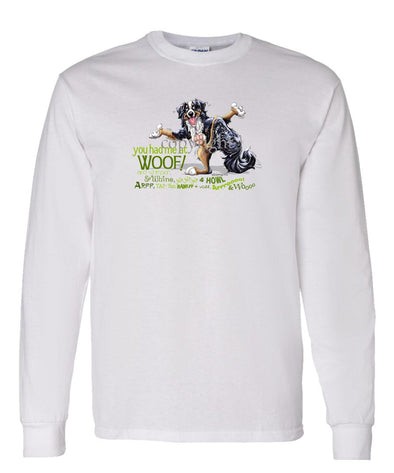 Bernese Mountain Dog - You Had Me at Woof - Long Sleeve T-Shirt