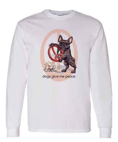 French Bulldog - Peace Dogs - Long Sleeve T-Shirt