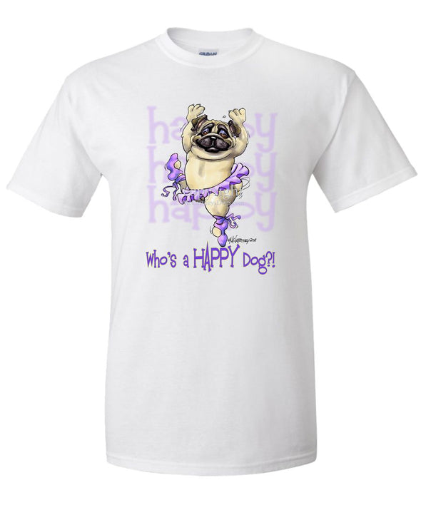 Pug - Who's A Happy Dog - T-Shirt