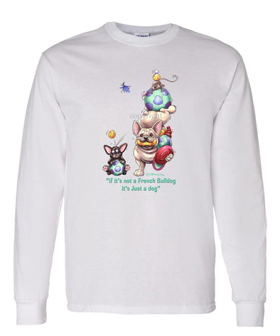French Bulldog - Not Just A Dog - Long Sleeve T-Shirt