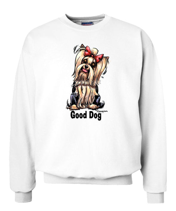 Yorkshire Terrier - Good Dog - Sweatshirt