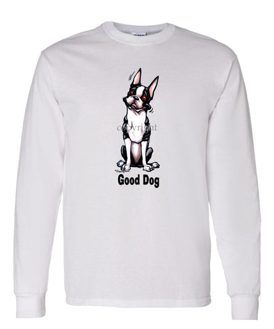 Boston Terrier - Good Dog - Long Sleeve T-Shirt