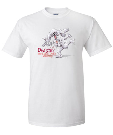 Poodle  White - Dance Like Everyones Watching - T-Shirt