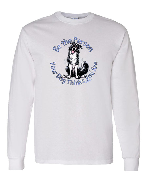 Border Collie - Be The Person - Long Sleeve T-Shirt