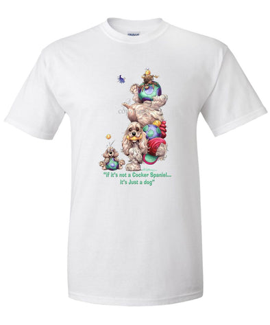 Cocker Spaniel - Not Just A Dog - T-Shirt