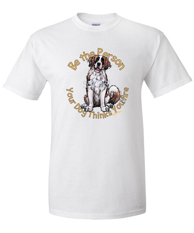 Saint Bernard - Be The Person - T-Shirt
