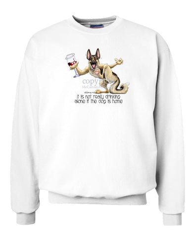 German Shepherd - It's Drinking Alone 2 - Sweatshirt