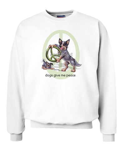 Australian Cattle Dog - Peace Dogs - Sweatshirt