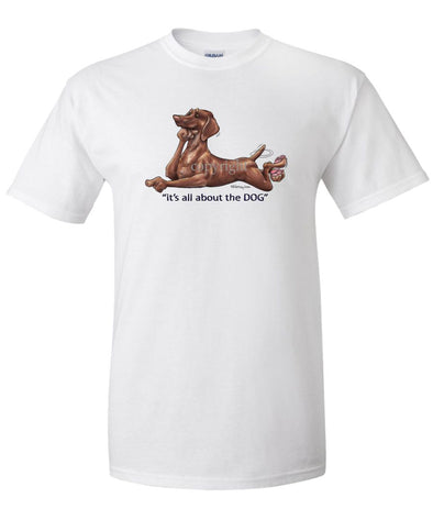 Vizsla - All About The Dog - T-Shirt