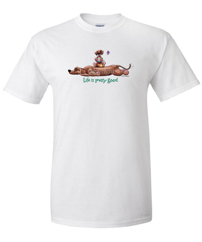 Dachshund  Smooth - Life Is Pretty Good - T-Shirt