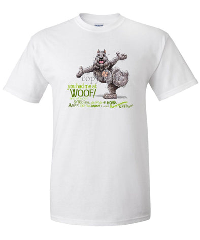 Bouvier Des Flandres - You Had Me at Woof - T-Shirt