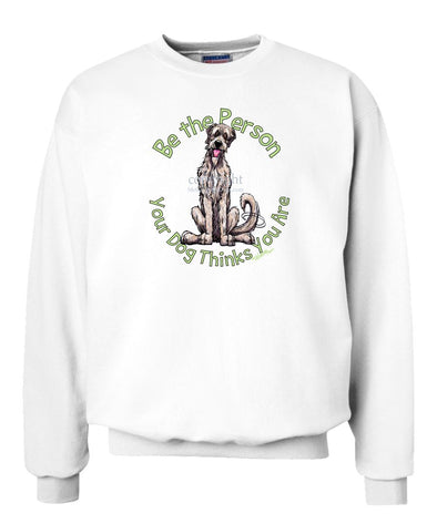 Irish Wolfhound - Be The Person - Sweatshirt