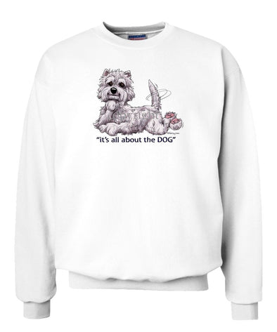 West Highland Terrier - All About The Dog - Sweatshirt