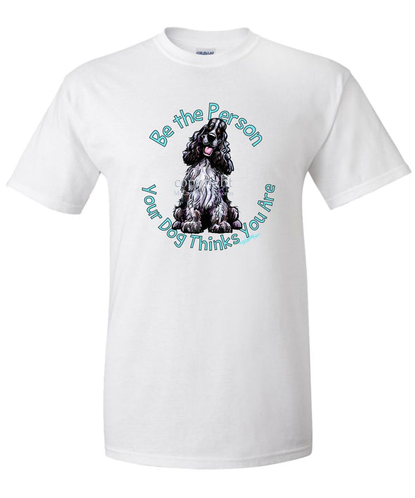 English Cocker Spaniel - Be The Person - T-Shirt