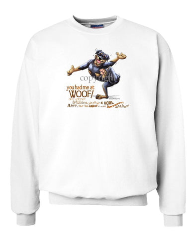 Rottweiler - You Had Me at Woof - Sweatshirt