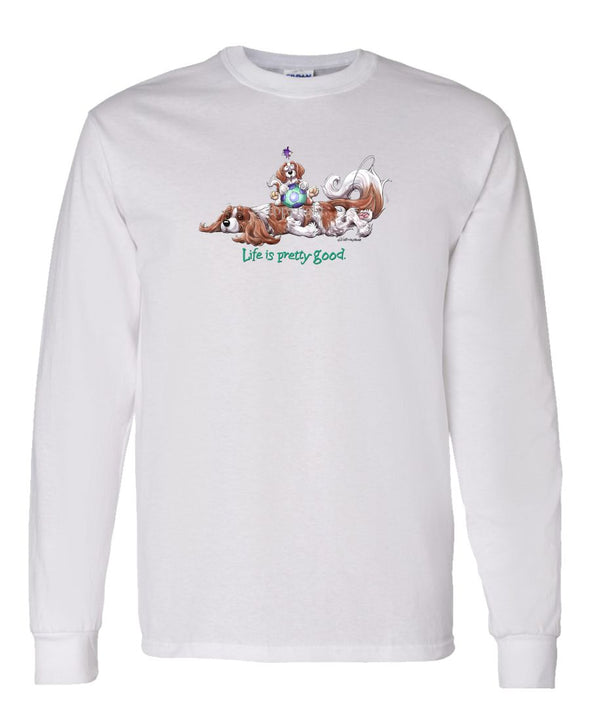 Cavalier King Charles - Life Is Pretty Good - Long Sleeve T-Shirt