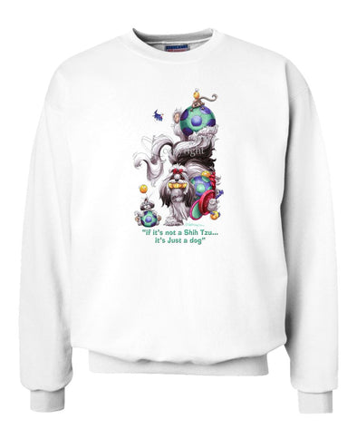 Shih Tzu - Not Just A Dog - Sweatshirt