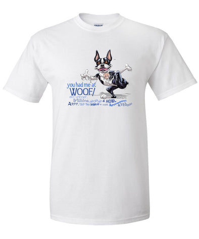 Boston Terrier - You Had Me at Woof - T-Shirt