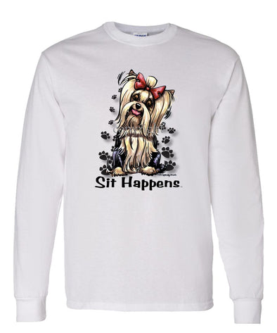 Yorkshire Terrier - Sit Happens - Long Sleeve T-Shirt