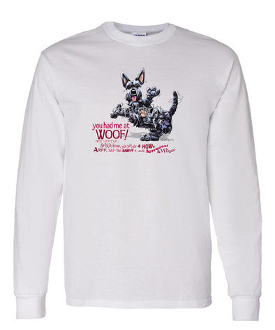Scottish Terrier - You Had Me at Woof - Long Sleeve T-Shirt