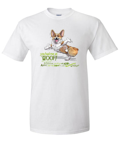 Welsh Corgi Pembroke - You Had Me at Woof - T-Shirt