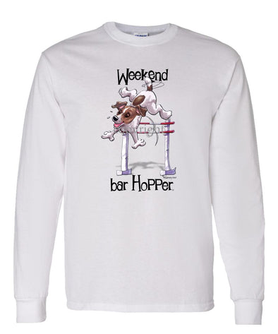 Jack Russell Terrier  Smooth - Weekend Barhopper - Long Sleeve T-Shirt