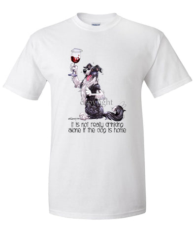 Border Collie - It's Not Drinking Alone - T-Shirt