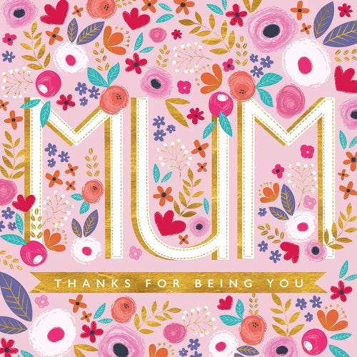 Mum Thanks For Being You