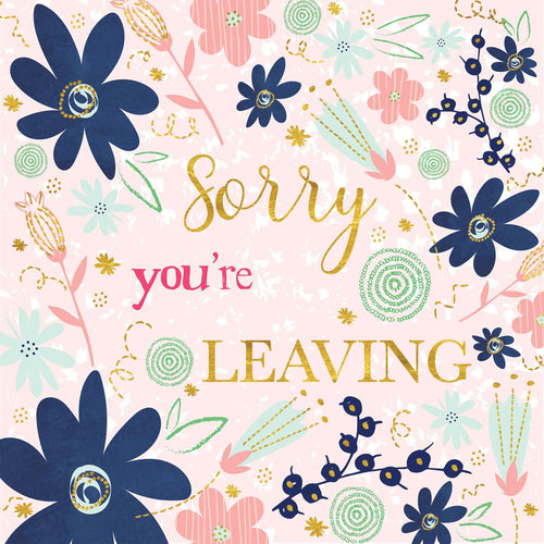 Sorry You're Leaving Floral