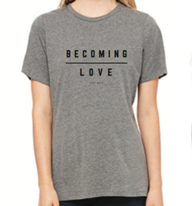 "Grey ""Becoming Love"" T-Shirt"