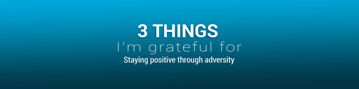 3 Things I'm Grateful For