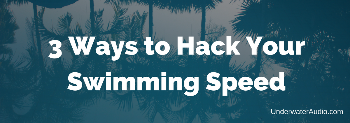3 Ways to Hack Your Swimming Speed