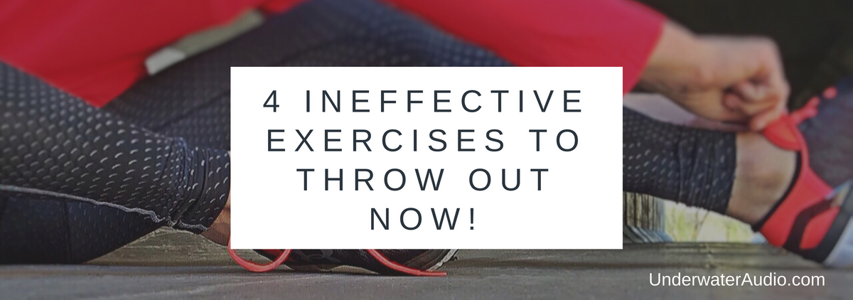 4 Ineffective Exercises to Throw Out Now!