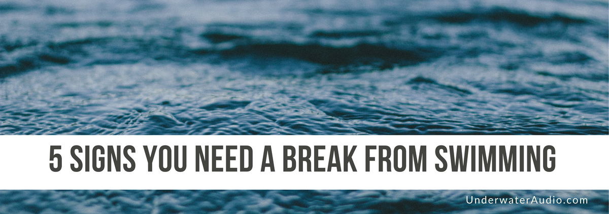 5 Signs You Need a Break From Swimming
