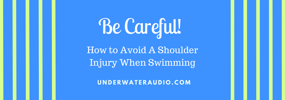 Be Careful! How to Avoid A Shoulder Injury When Swimming