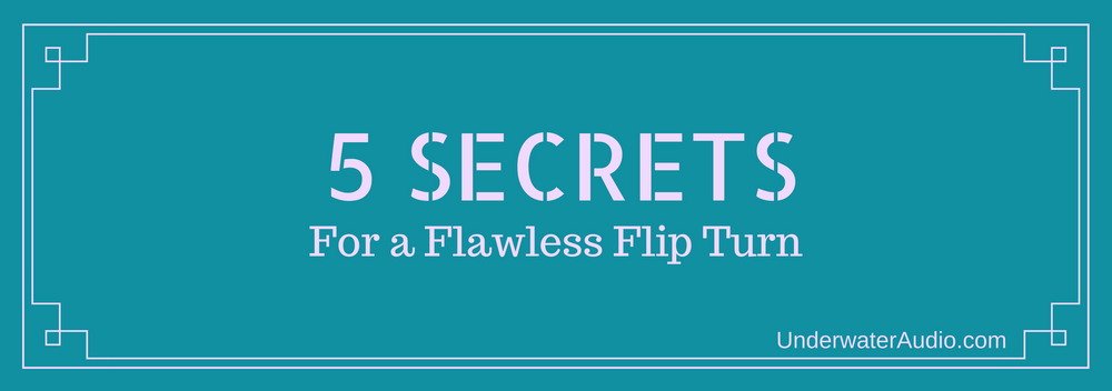5 Secrets for a Flawless Flip Turn